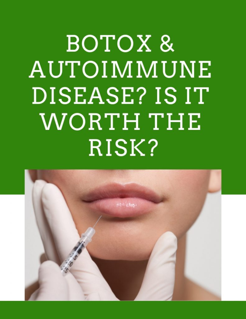 Botox & Autoimmune Disease: Is It Worth It? - Grazed & Enthused