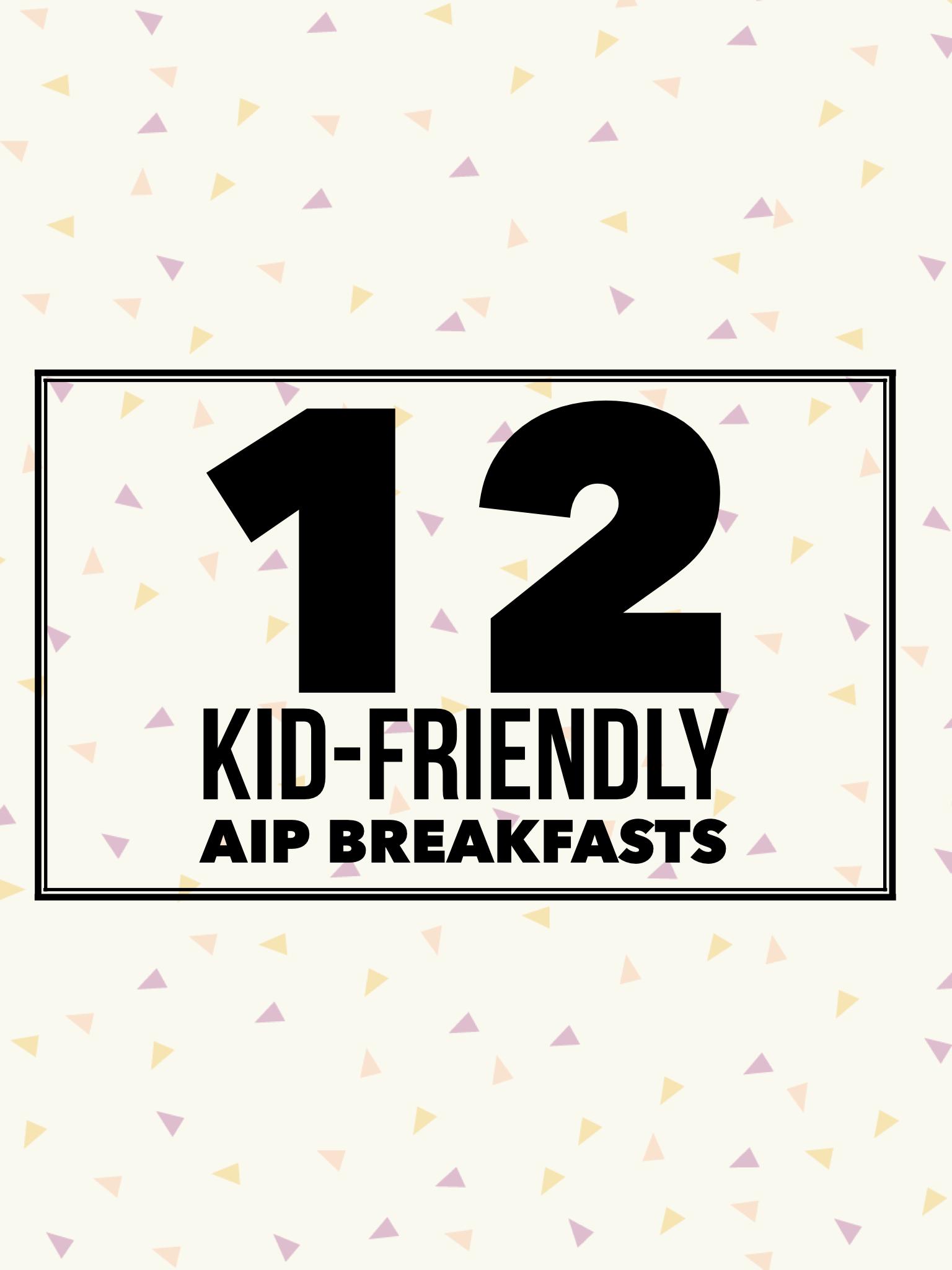 12 Kid Friendly Gluten Free Breakfasts Aip Grazed Enthused